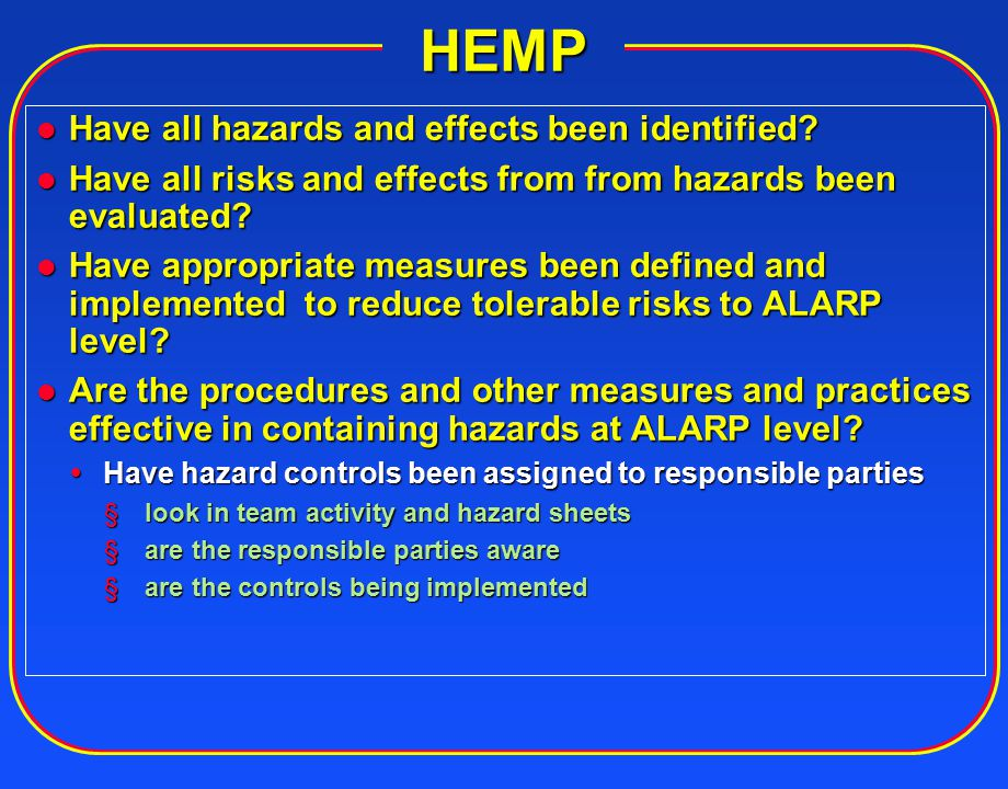 HEMP Have all hazards and effects been identified