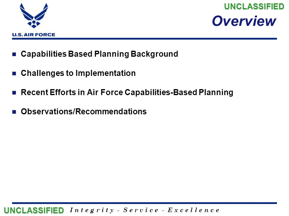 Overview UNCLASSIFIED Capabilities Based Planning Background
