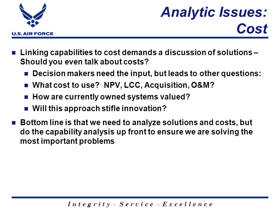 Analytic Issues: Cost Linking capabilities to cost demands a discussion of solutions – Should you even talk about costs