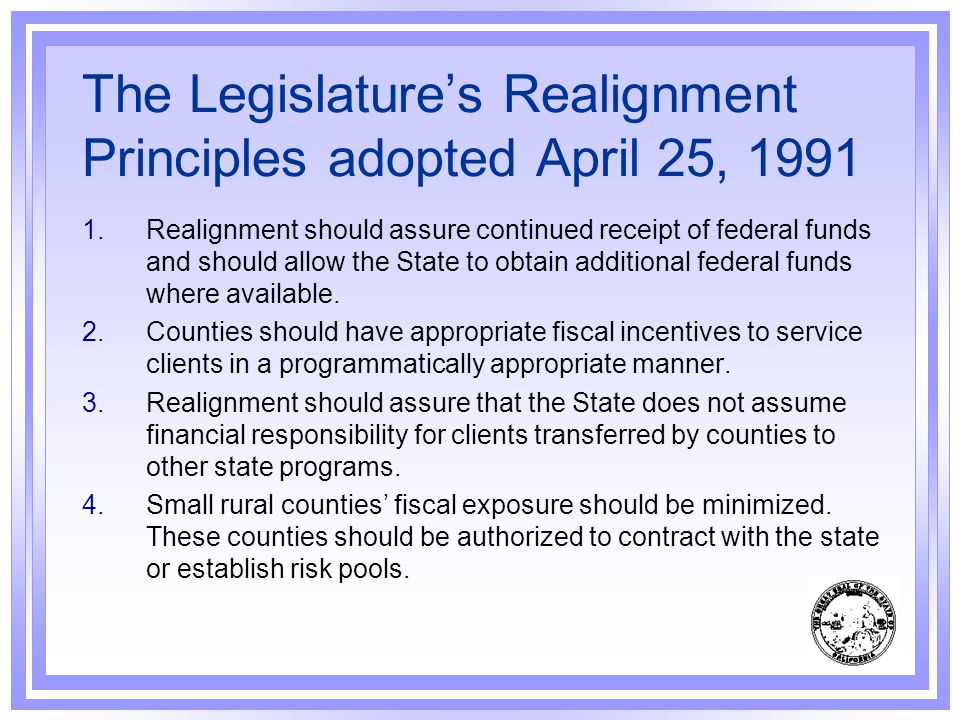 The Legislature's Realignment Principles adopted April 25, 1991