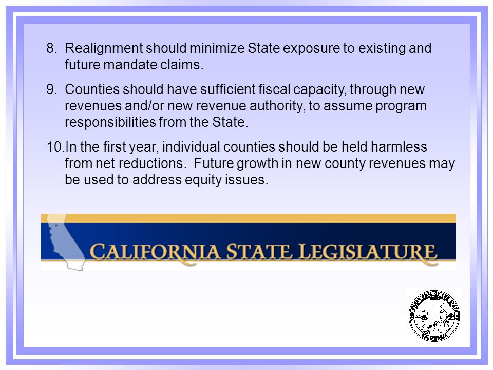 Realignment should minimize State exposure to existing and future mandate claims.