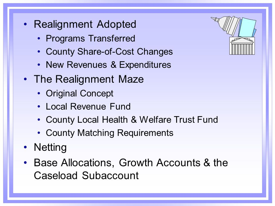 Base Allocations, Growth Accounts & the Caseload Subaccount