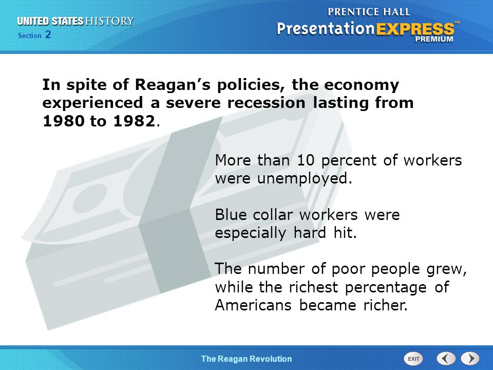 In spite of Reagan's policies, the economy experienced a severe recession lasting from 1980 to 1982.
