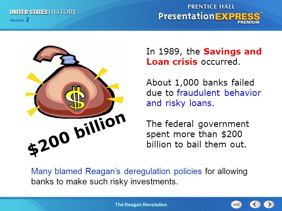 $200 billion In 1989, the Savings and Loan crisis occurred.