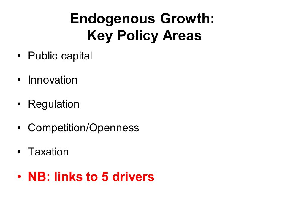 Endogenous Growth: Key Policy Areas