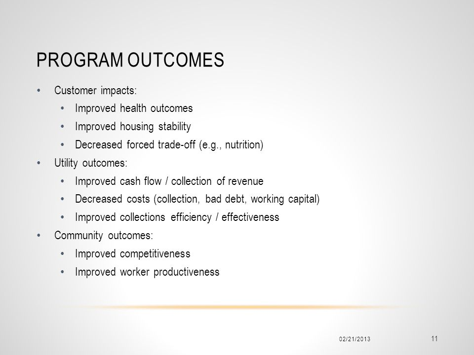 Program outcomes Customer impacts: Improved health outcomes