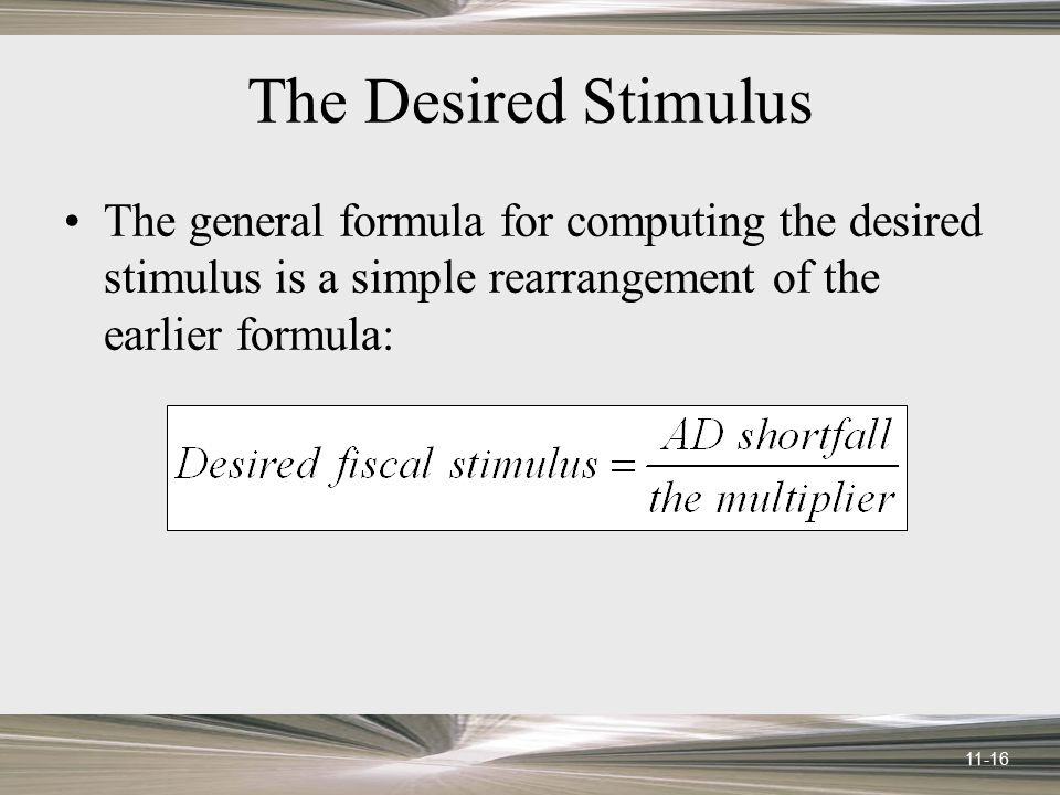The Desired Stimulus The general formula for computing the desired stimulus is a simple rearrangement of the earlier formula: