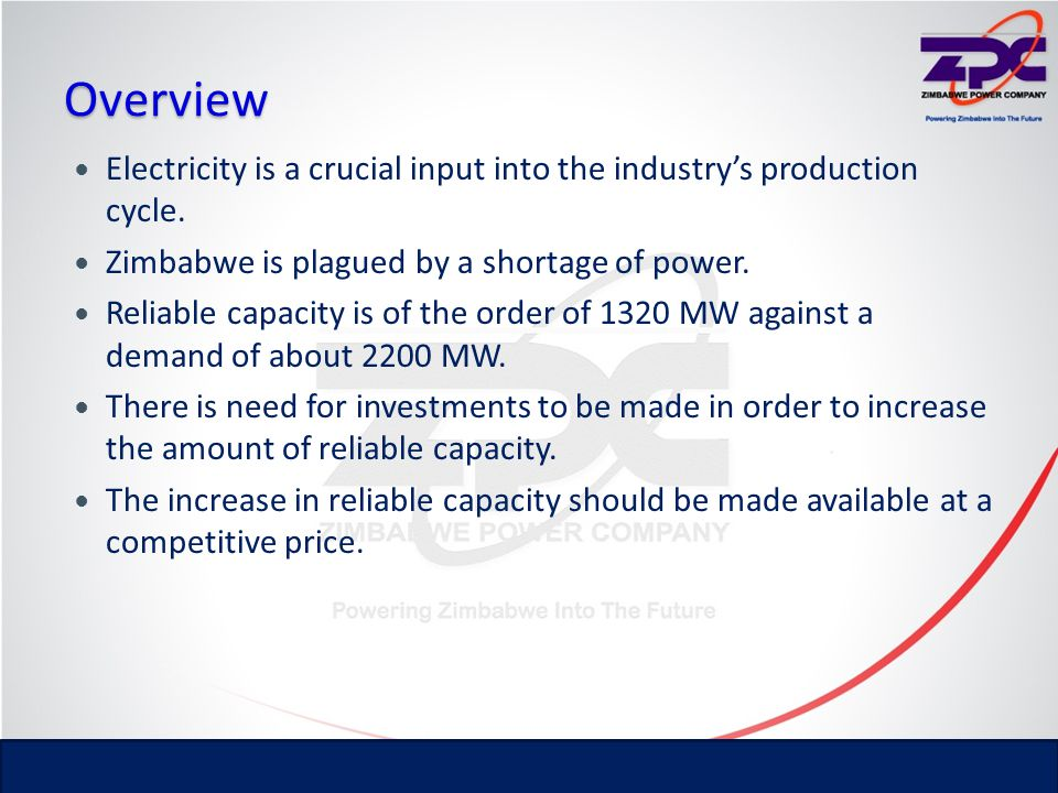 Overview Electricity is a crucial input into the industry's production cycle. Zimbabwe is plagued by a shortage of power.