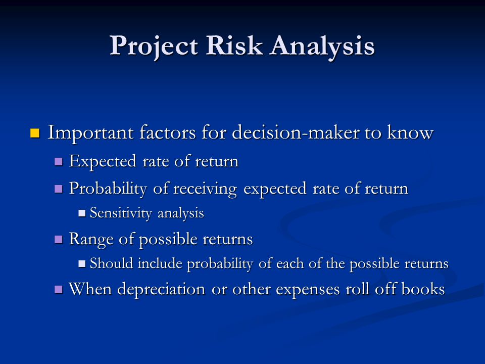 Project Risk Analysis Important factors for decision-maker to know