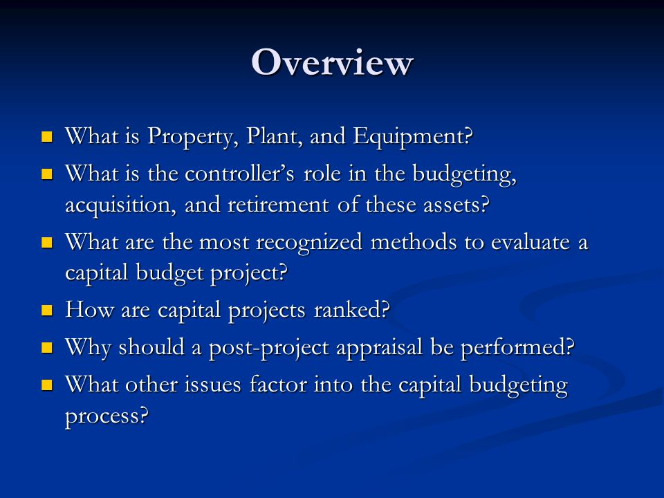 Overview What is Property, Plant, and Equipment