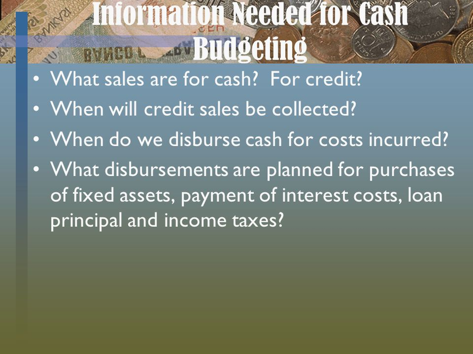 Information Needed for Cash Budgeting