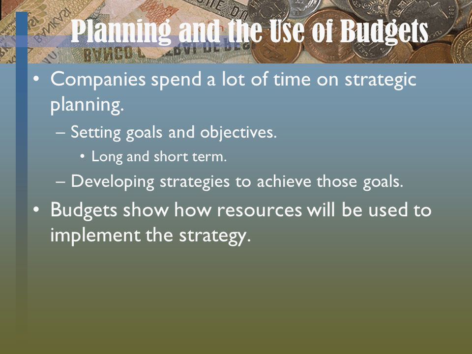 Planning and the Use of Budgets