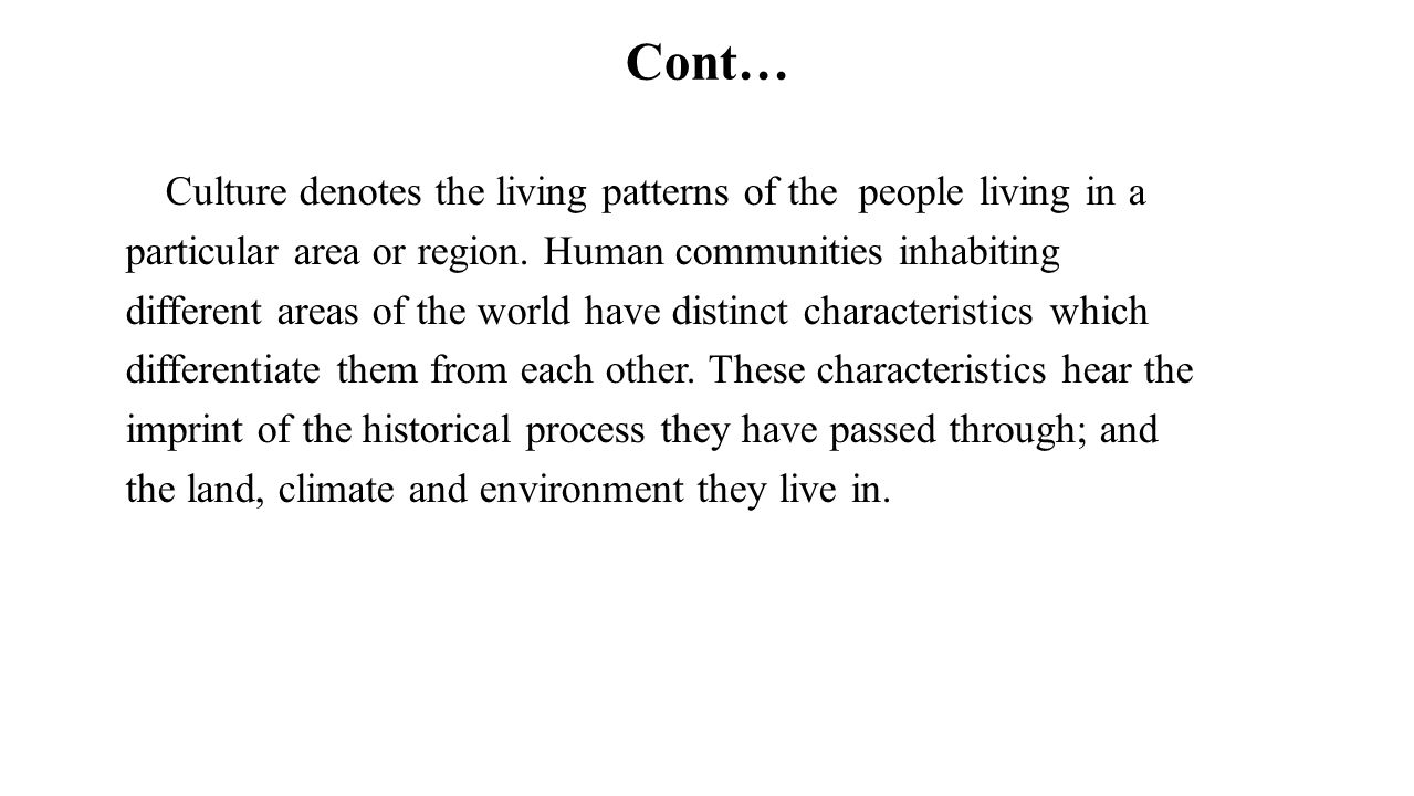 Cont… particular area or region. Human communities inhabiting