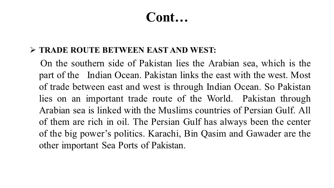 Cont… TRADE ROUTE BETWEEN EAST AND WEST: