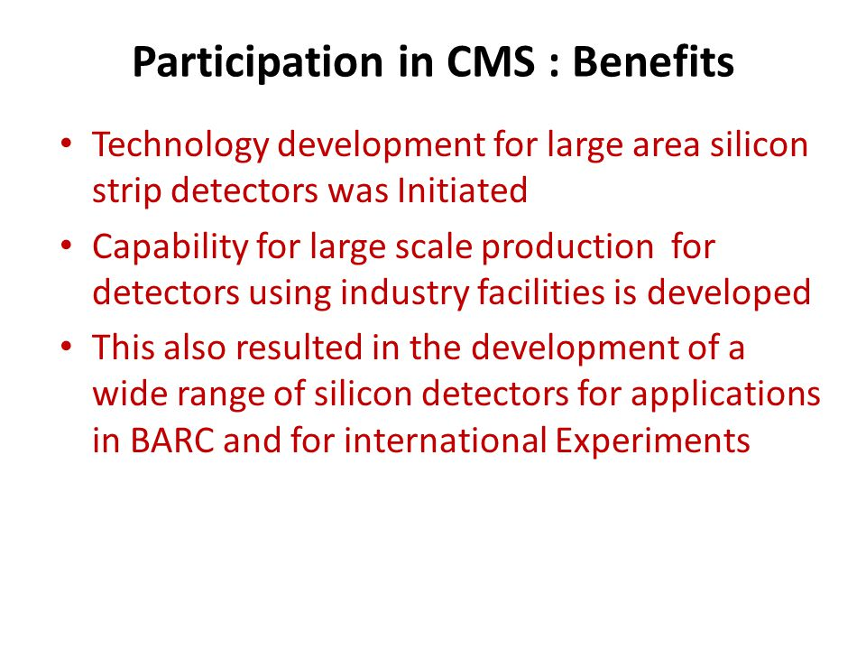 Participation in CMS : Benefits