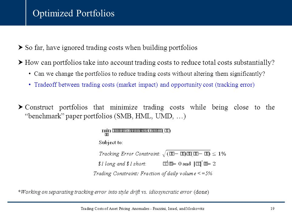 Optimized Portfolios So far, have ignored trading costs when building portfolios.
