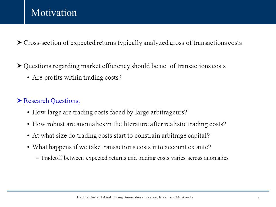Motivation Cross-section of expected returns typically analyzed gross of transactions costs.