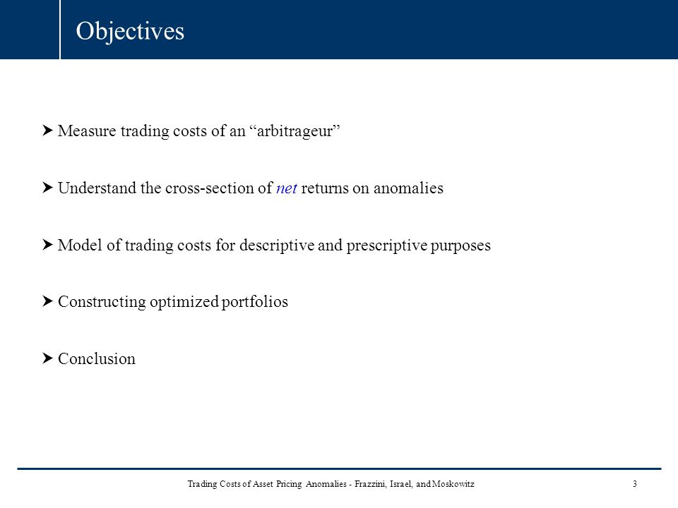 Objectives Measure trading costs of an arbitrageur