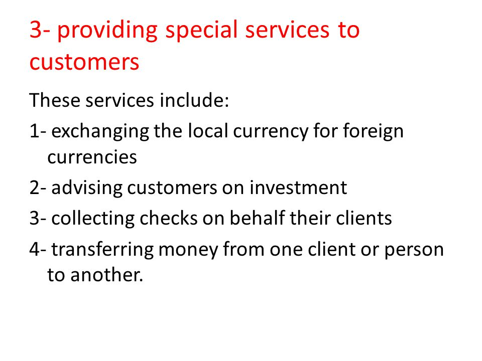 3- providing special services to customers