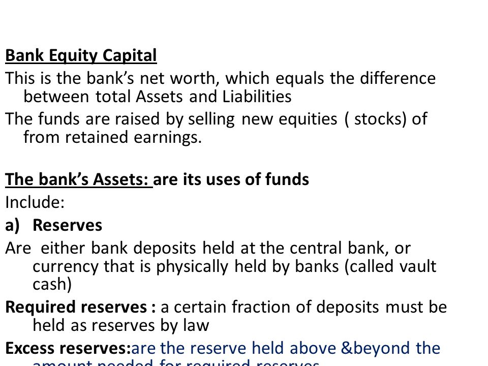 Bank Equity Capital This is the bank's net worth, which equals the difference between total Assets and Liabilities.