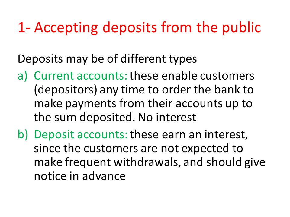 1- Accepting deposits from the public