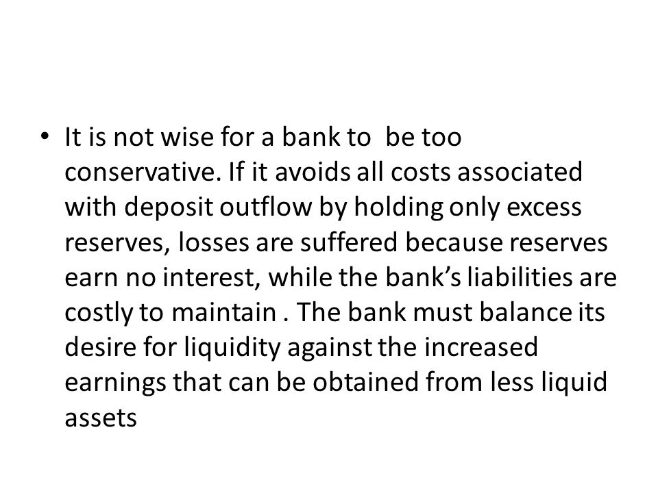 It is not wise for a bank to be too conservative