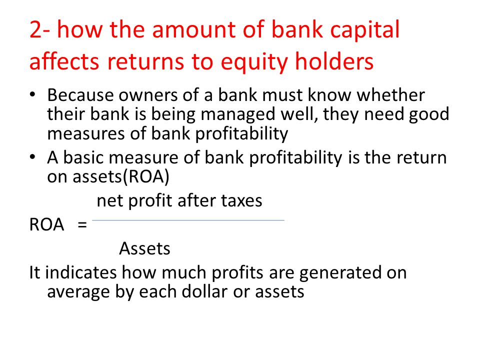 2- how the amount of bank capital affects returns to equity holders