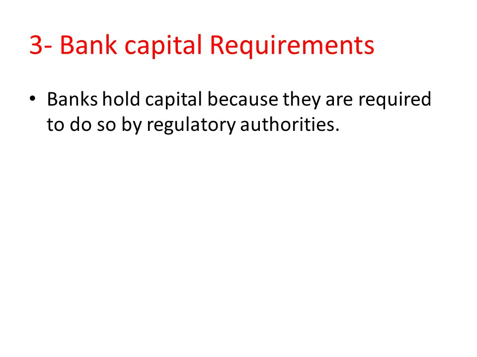 3- Bank capital Requirements