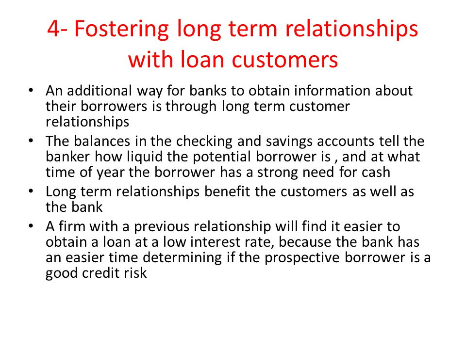 4- Fostering long term relationships with loan customers