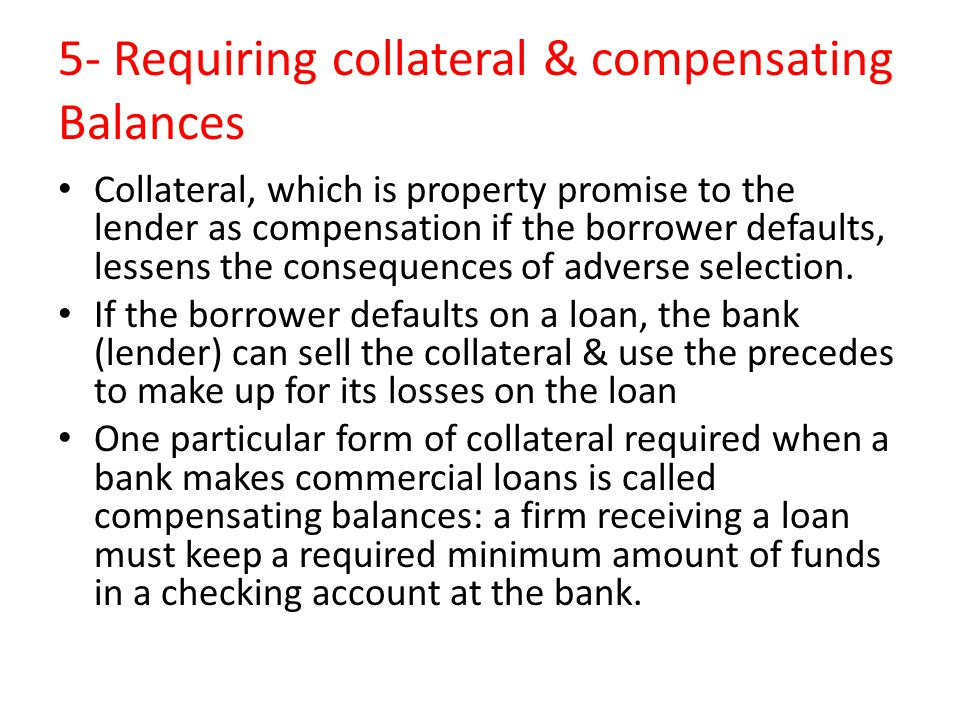5- Requiring collateral & compensating Balances