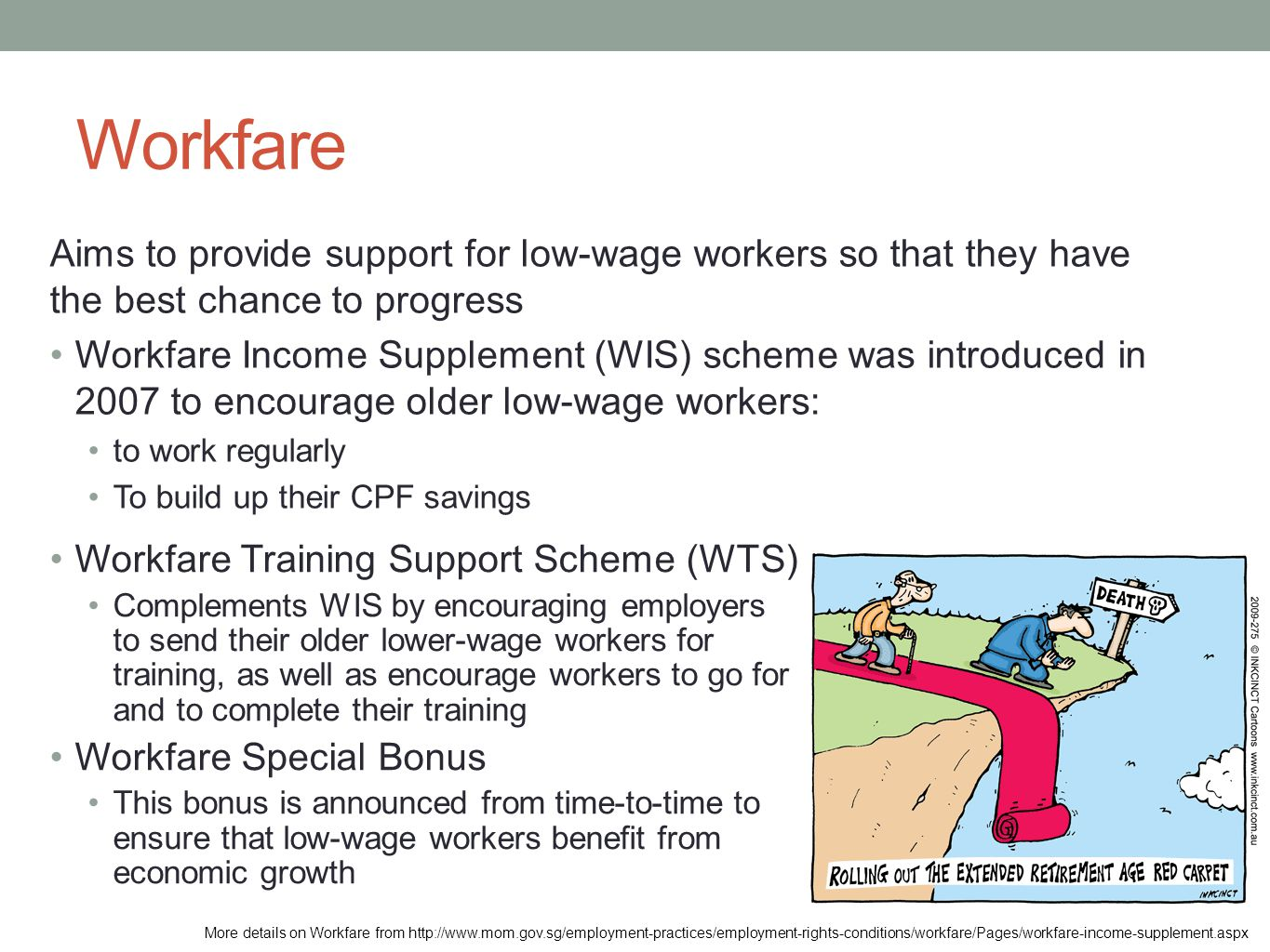 Workfare Aims to provide support for low-wage workers so that they have the best chance to progress.