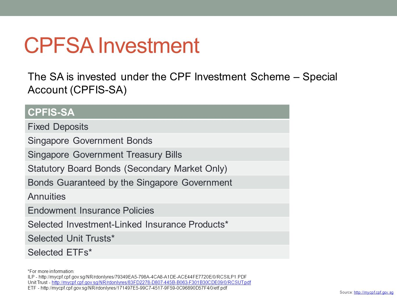 CPFSA Investment The SA is invested under the CPF Investment Scheme – Special Account (CPFIS-SA) CPFIS-SA.