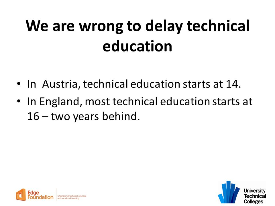 We are wrong to delay technical education