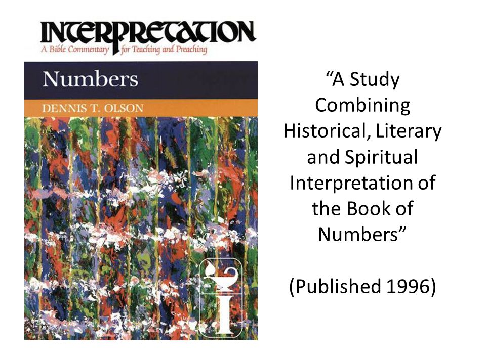 A Study Combining Historical, Literary and Spiritual Interpretation of the Book of Numbers (Published 1996)