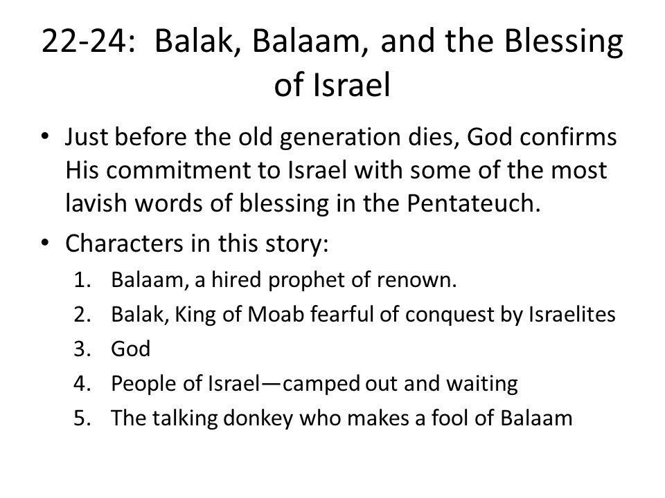 22-24: Balak, Balaam, and the Blessing of Israel