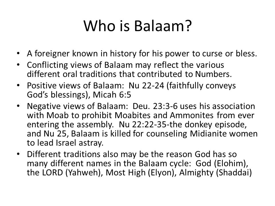 Who is Balaam A foreigner known in history for his power to curse or bless.