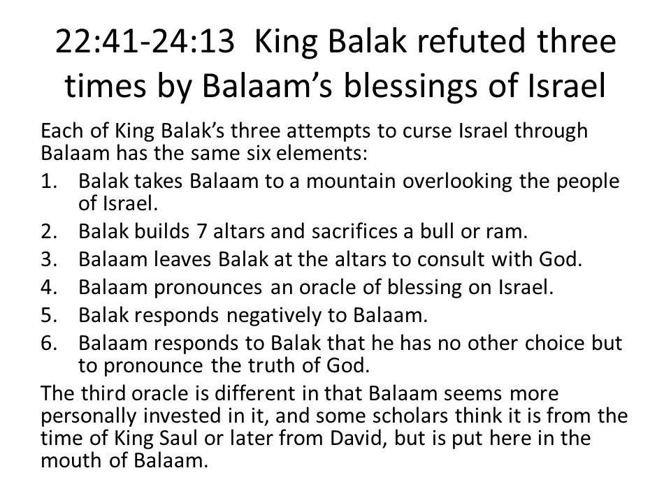 22:41-24:13 King Balak refuted three times by Balaam's blessings of Israel