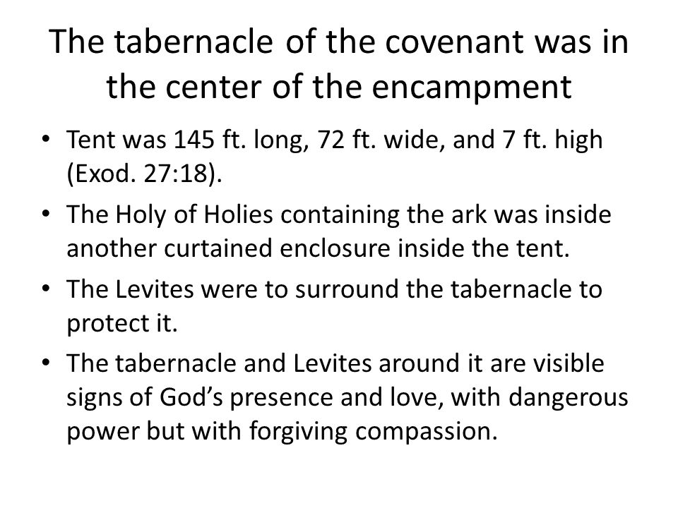 The tabernacle of the covenant was in the center of the encampment