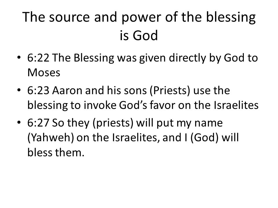 The source and power of the blessing is God
