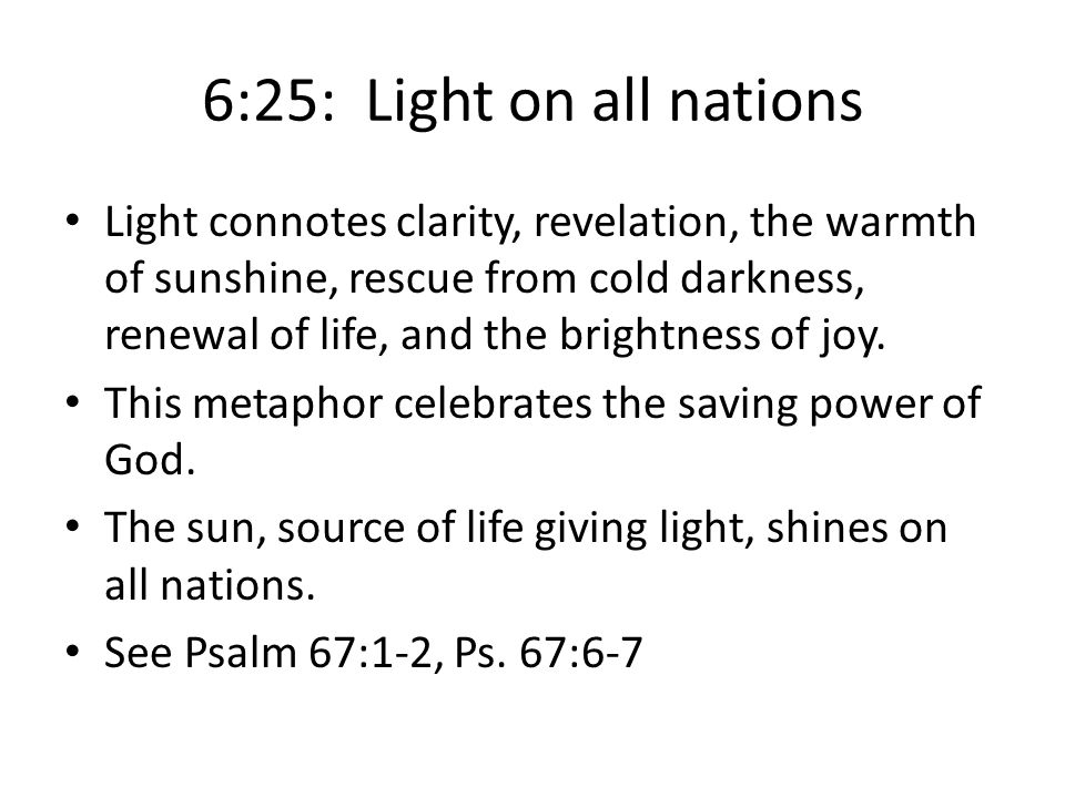 6:25: Light on all nations
