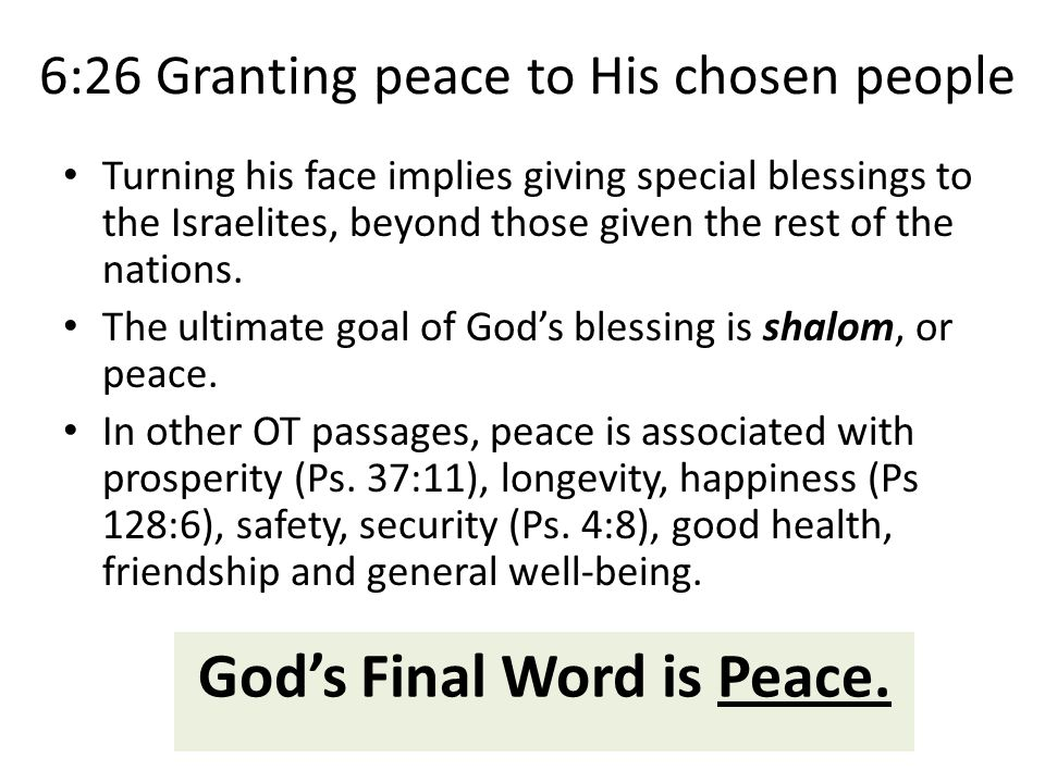 6:26 Granting peace to His chosen people