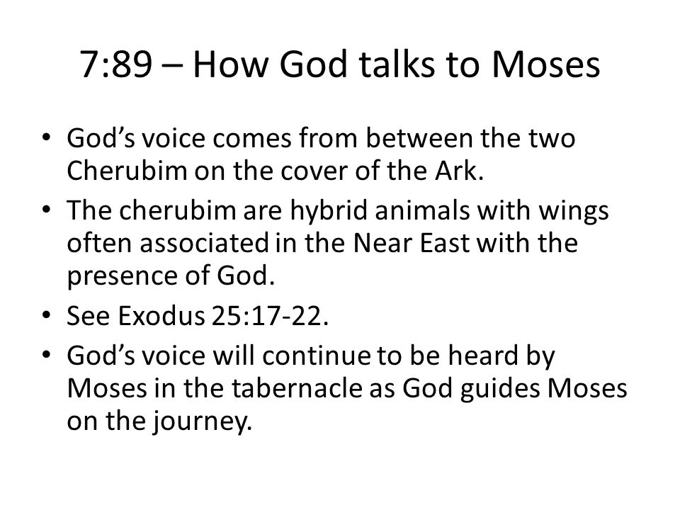 7:89 – How God talks to Moses