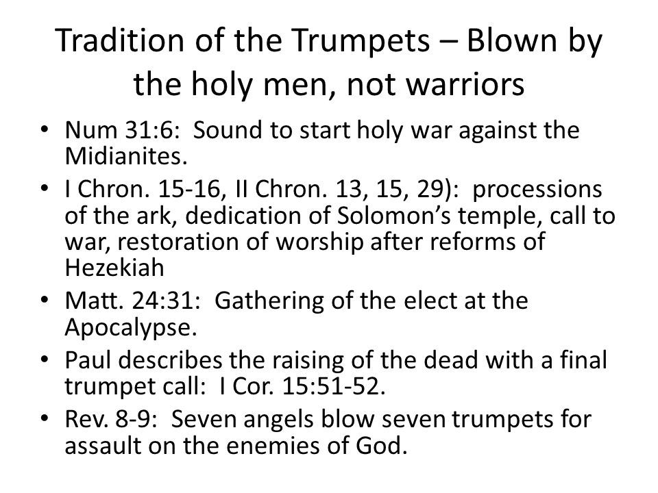 Tradition of the Trumpets – Blown by the holy men, not warriors
