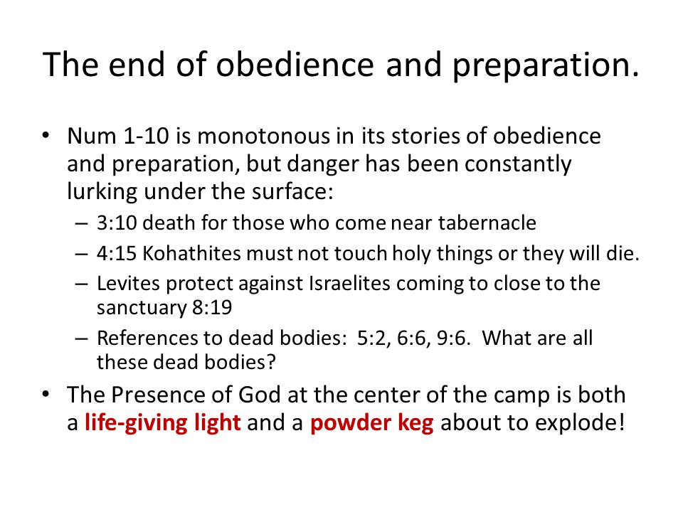 The end of obedience and preparation.
