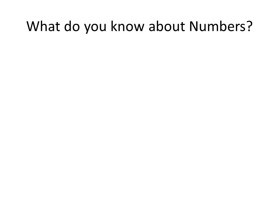 What do you know about Numbers