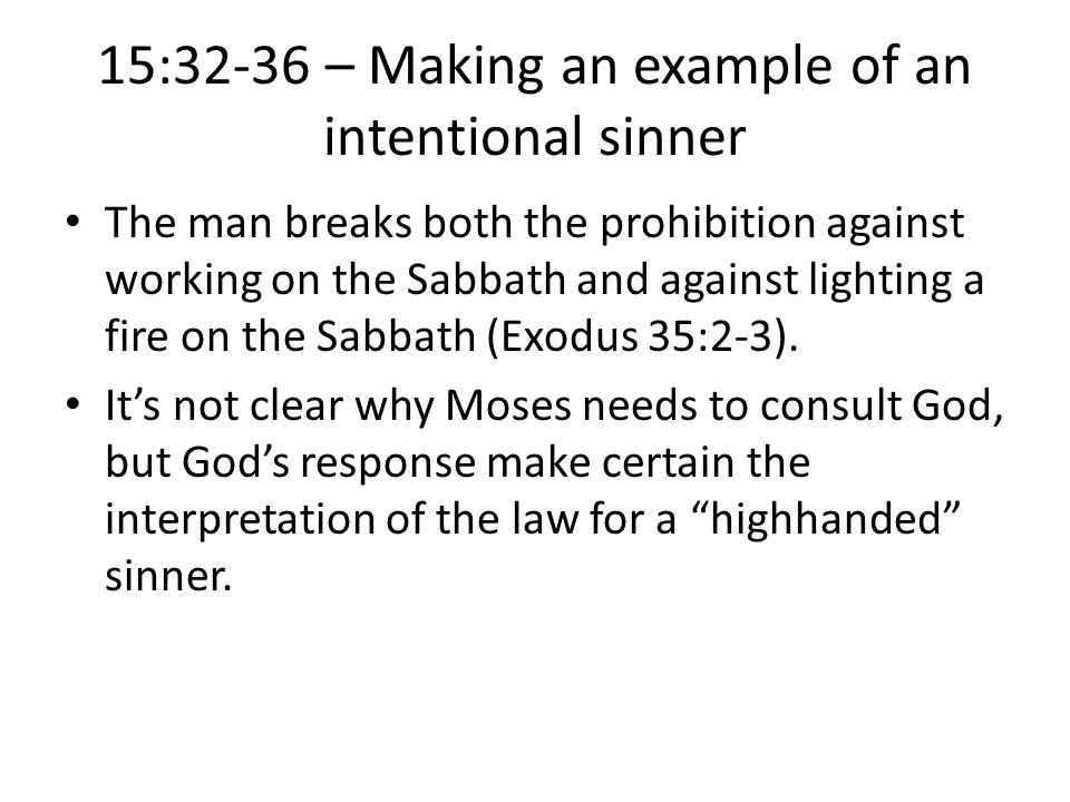 15:32-36 – Making an example of an intentional sinner