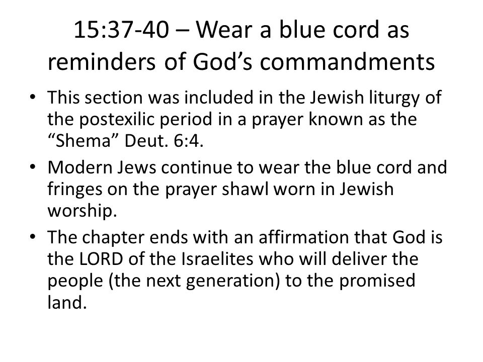 15:37-40 – Wear a blue cord as reminders of God's commandments
