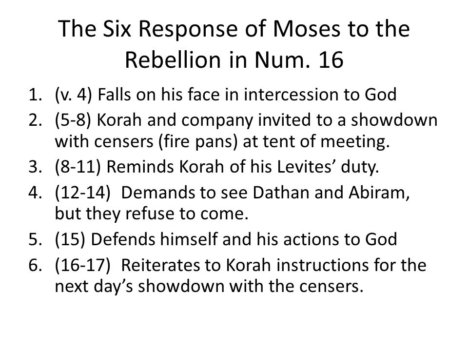 The Six Response of Moses to the Rebellion in Num. 16