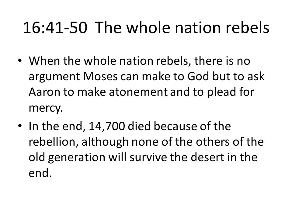 16:41-50 The whole nation rebels