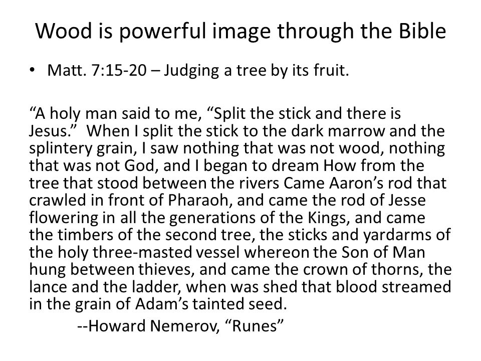 Wood is powerful image through the Bible